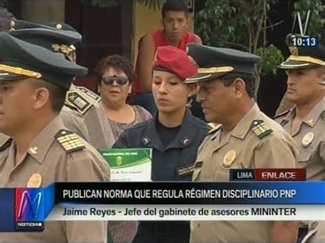 ley del regimen disciplinario de la policia nacional del publican modificaciones a la ley del r 233 gimen disciplinario