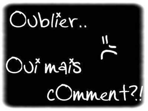 Comment Essayer De Loublier my its my friends komen t oublier