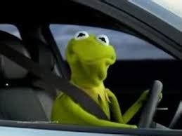 Kermit Meme Generator - kermit the frog in car meme generator