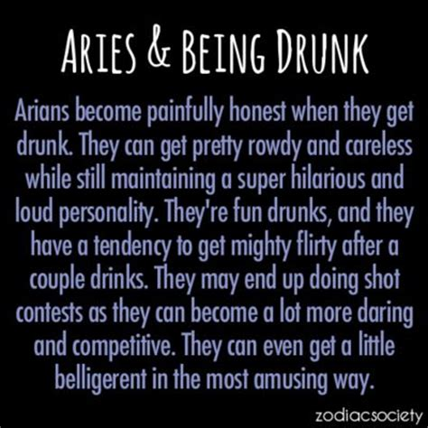 zodiac society aries and being drunk not really rowdy or