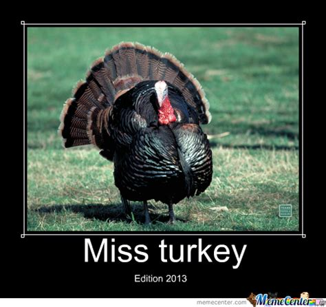 Turkey Memes - miss turkey 2013 by devilfish meme center