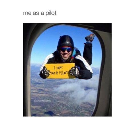 I Am Pilot me as a pilot pictures quotes memes jokes