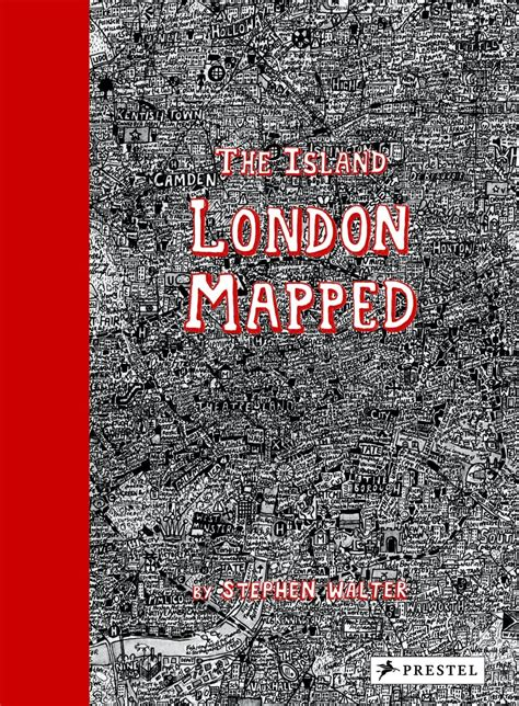 libro the island london mapped the island london mapped se londra fosse un isola fatta di tante isole frizzifrizzi