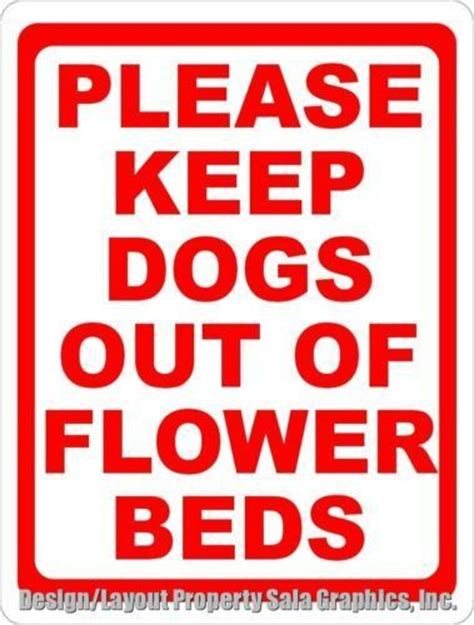 keep dogs out of flower beds please keep dogs out of flower beds sign products