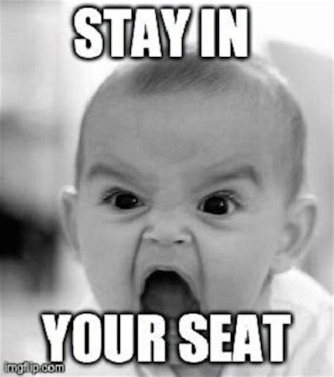 i wanna get you in the back seat windows up if babies could talk 19 hilarious baby memes to get you