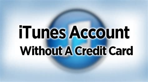 make an apple account without credit card get apps from itunes without a credit card