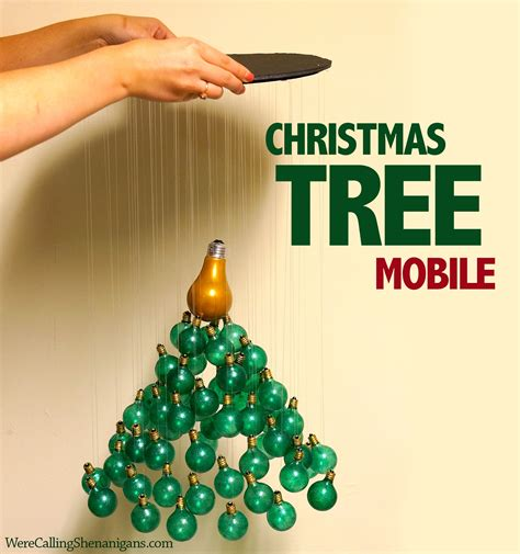 diy christmas tree mobile  calling shenanigans