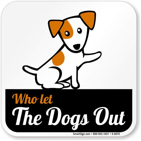 who let the dogs who let the dogs out sign made in usa ships fast sku s 6070
