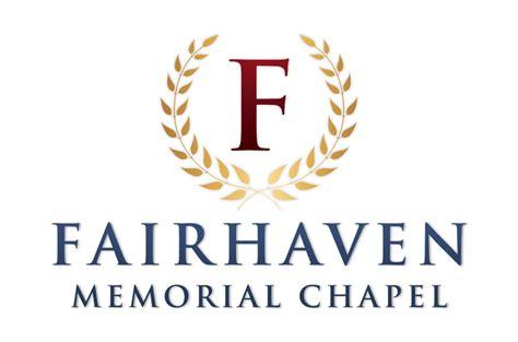 fairhaven memorial chapel llc proudly serving