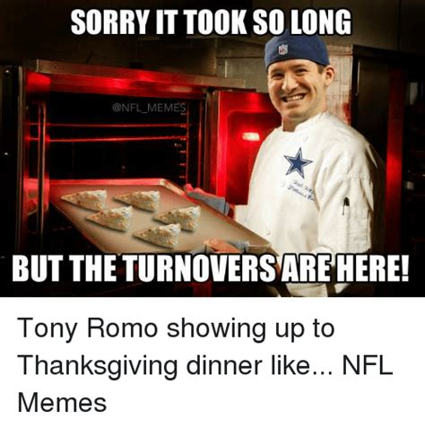 You Heard It Here The Tony Romo And Story Continues by 25 Best Memes About Thanksgiving Dinner Thanksgiving