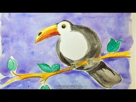 dibujos para pintar con acuarelas como dibujar un tucan acuarelas youtube