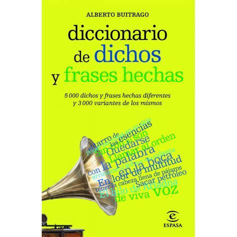 libro diccionario de dichos y diccionario de dichos y frases hechas dizionari ldz libri it