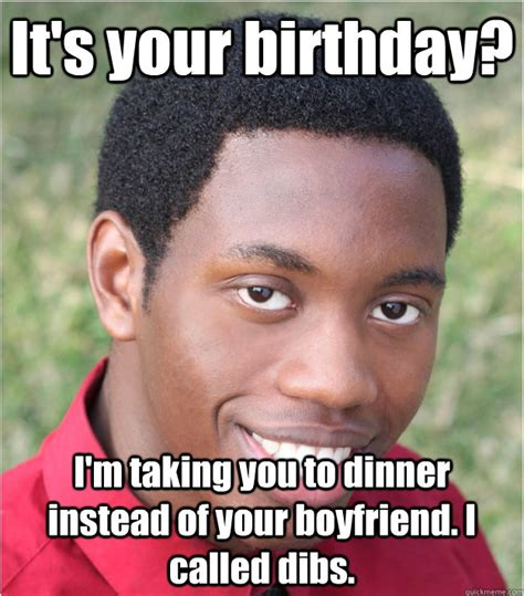 Boyfriend Birthday Meme - wanna be boyfriend memes quickmeme