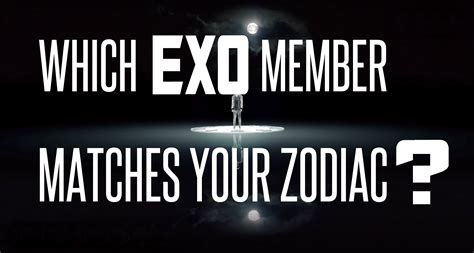 exo zodiac quiz which exo member matches your zodiac