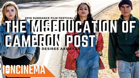 libro the mis education of the desiree akhavan s the miseducation of cameron post 2018 sundance film festival youtube