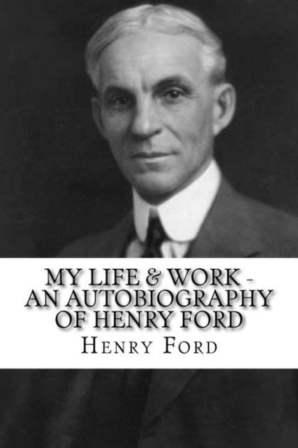 biography book of henry ford my life work an autobiography of henry ford by henry