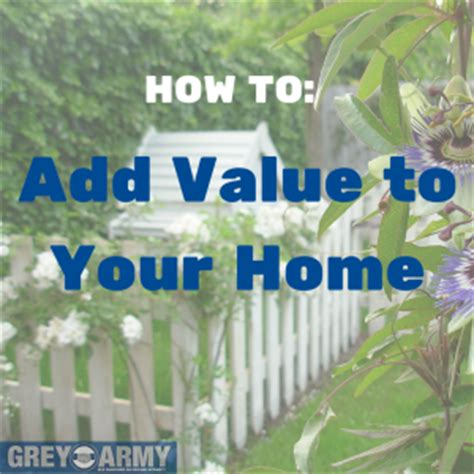 how to add value to your home grey army