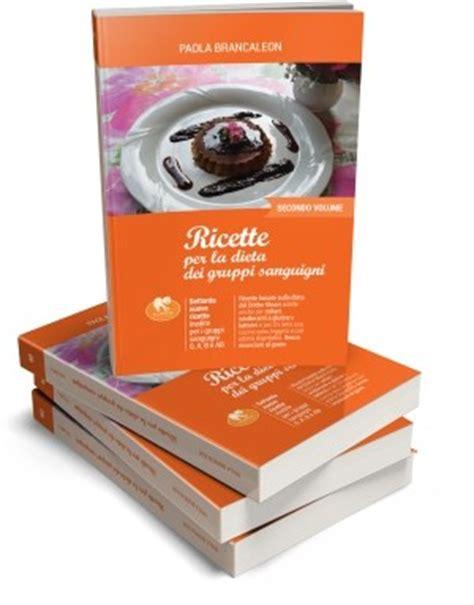 alimentazione dei gruppi sanguigni libro ricette per la dieta dei gruppi sanguigni volume 1