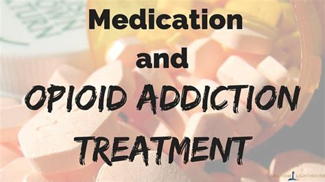 Morphine Detox Treatment by A Look At Medication And Opioid Addiction Can It Help You