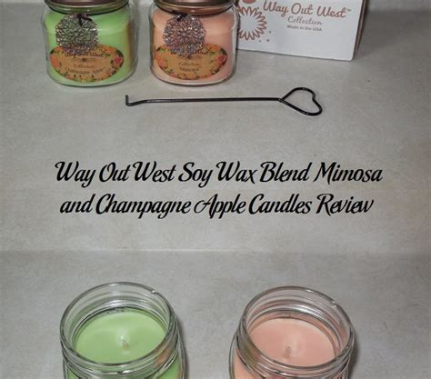 Review Way Out Wax Soy Candles way out west soy wax blend mimosa and chagne apple