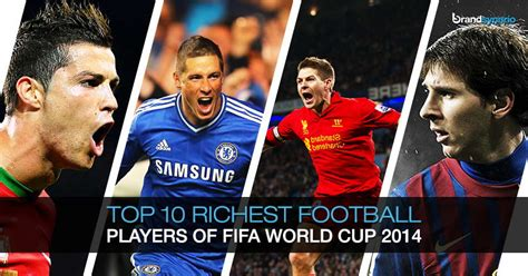 fifa world cup 2014 meet the top 10 richest world cup 2014 players brandsynario