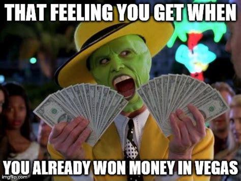 Vegas Meme - winning imgflip