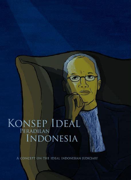 Pengantar Hukum Indonesia Jilid 1 Hkm Indonesia Reformasi Oleh M Bakri konsep ideal peradilan indonesia leip