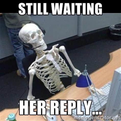 still waiting meme skeleton image memes at relatably.com
