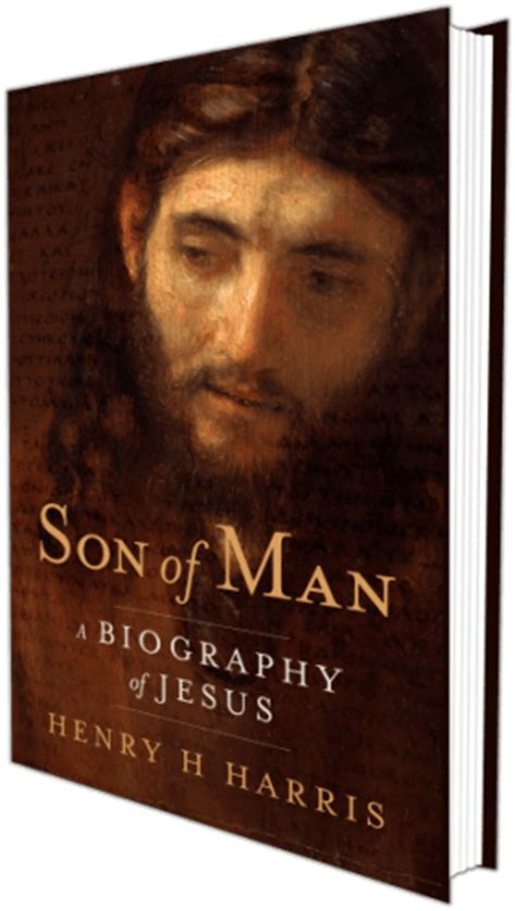 biography of jesus book new book son of man a biography of jesus henry h harris