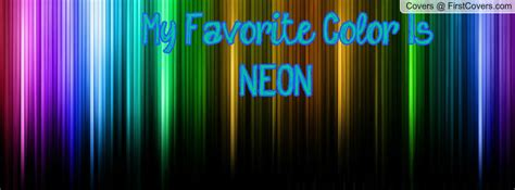 my favorite color is neon quotes about neon colors quotesgram