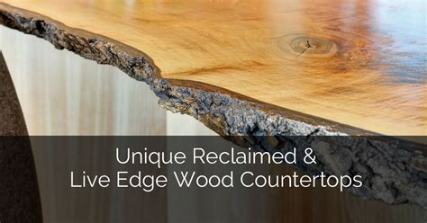 Unique Reclaimed & Live Edge Wood Countertops   Home