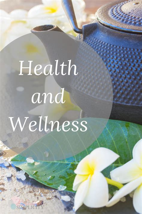 Health And Wellness health and wellness resources blessed simplicity
