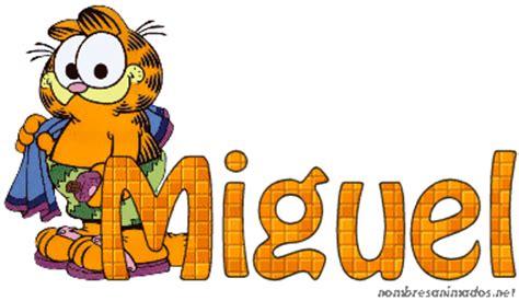 imagenes locas con el nombre joel gifs animados miguel imagenes animadas del nombre miguel