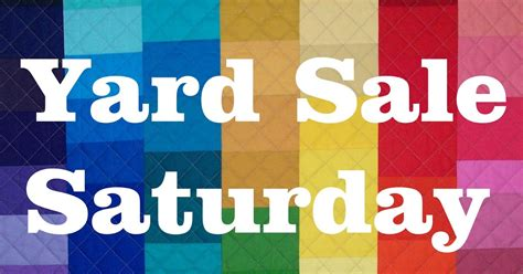 Backyard Sale by Busy Quilts Yard Sale Saturday June 2016