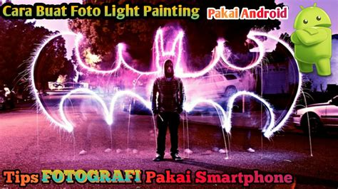 Tripod Buat Android tips xiaomi cara buat foto light painting di kamera manual