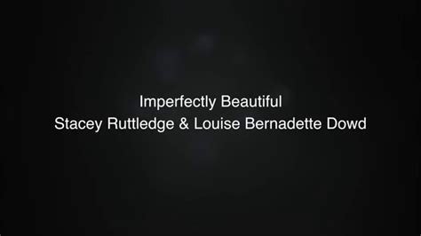 Or Lyrics Bernadette Imperfectly Beautiful Stacey Ruttledge Louise Bernadette Dowd Lyrics