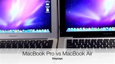 whats better a macbook pro or macbook air macbook pro vs macbook air display comparison