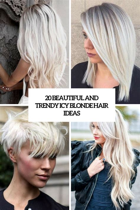 trendy kapper 20 beautiful and trendy icy hair ideas styleoholic