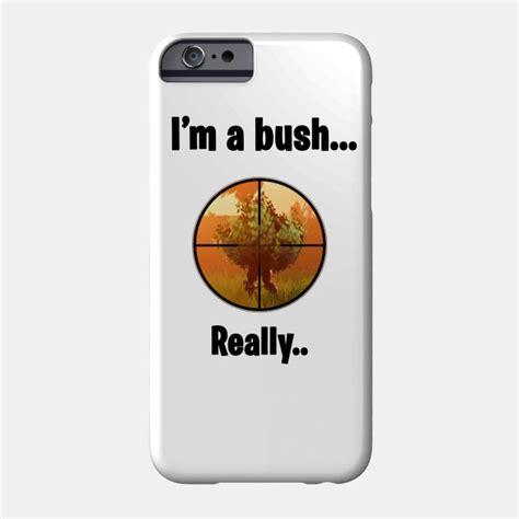 fortnite phone fortnite bush fortnite phone teepublic
