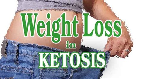 weight loss ketogenic diet ketogenic diet weight loss ketosis done properly is key