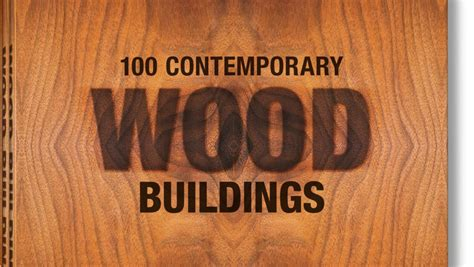 100 contemporary wood buildings 3836561565 book review 100 contemporary wood buildings best design