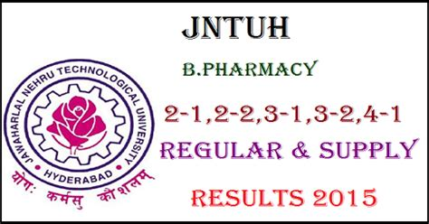 Jntu Mba Results 2015 by Jntuh B Pharmacy 2 1 2 2 3 1 3 2 And 4 1 Regular Supply