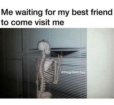 waiting    friend   visit