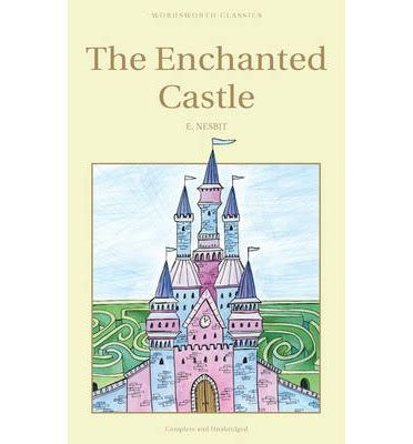 The Enchanted Castle the enchanted castle edith nesbit 9781853261299