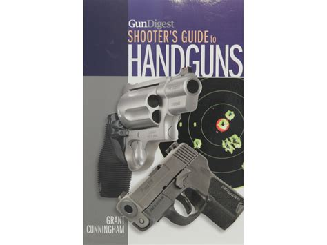 a shooters guide to trapshooting books shooter s guide to handguns book by grant cunningham