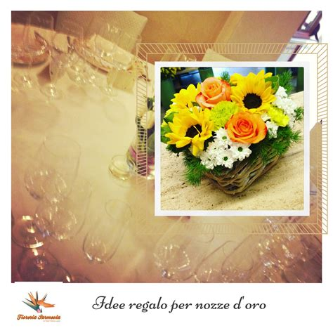 fiori per 50 anni di matrimonio idee regalo per nozze d oro fiori e piante per 50 anni di