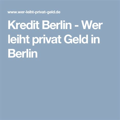 kredit privat hamburg kredit berlin wer leiht privat geld in berlin geld