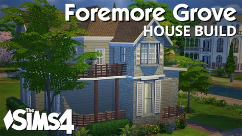 sims house building the sims 4 house building foremore grove youtube