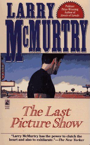 last picture show book the last picture show by larry mcmurtry reviews