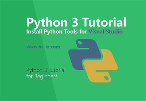 tutorial python for beginners python 3 tutorial how to install python tools for visual